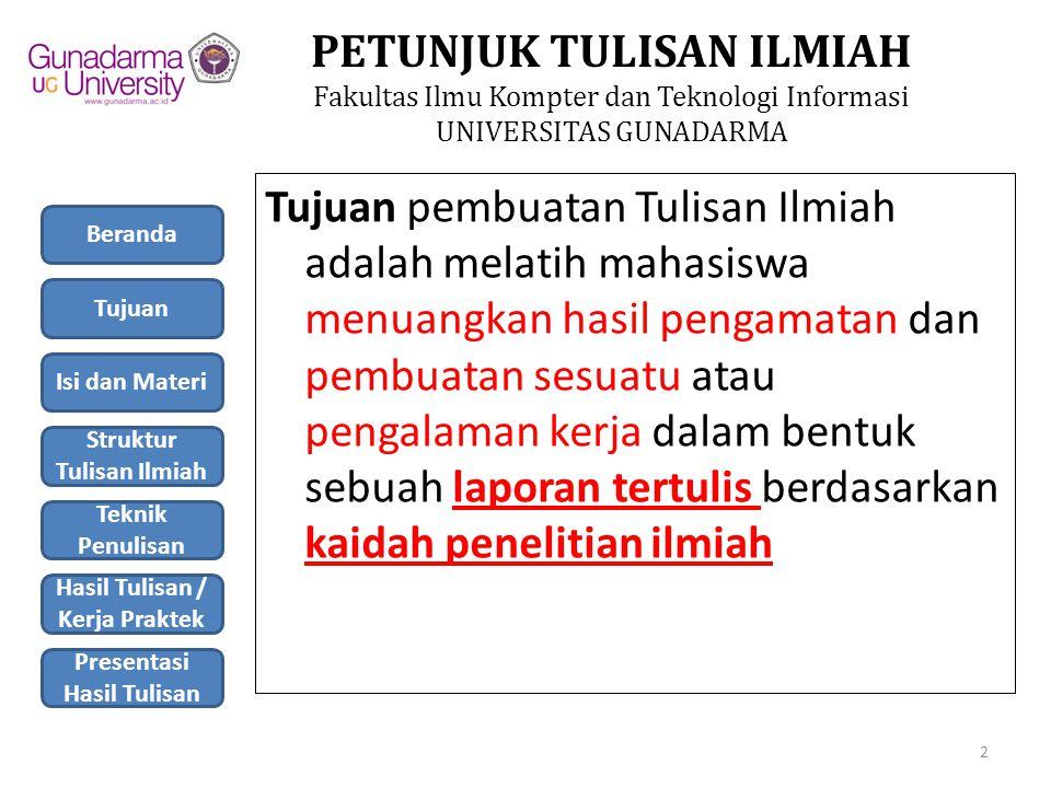 PETUNJUK TULISAN ILMIAH Fakultas Ilmu Kompter dan Teknologi Informasi UNIVERSITAS GUNADARMA 2.