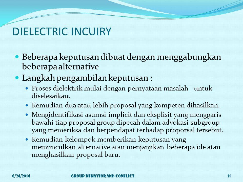 DIELECTRIC INCUIRY Beberapa keputusan dibuat dengan menggabungkan beberapa alternative Langkah pengambilan keputusan : Proses dielektrik mulai dengan pernyataan masalah untuk diselesaikan.