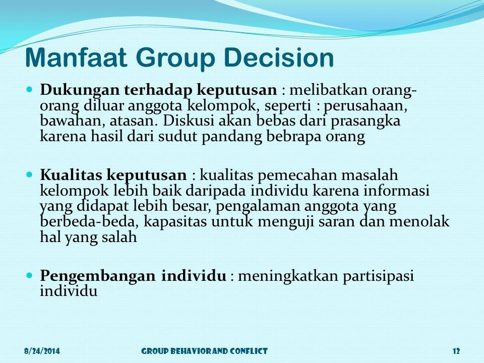 Manfaat Group Decision Dukungan terhadap keputusan : melibatkan orang- orang diluar anggota kelompok, seperti : perusahaan, bawahan, atasan.