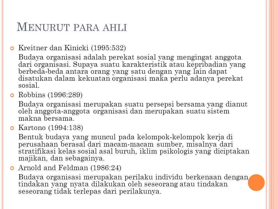 M ENURUT PARA AHLI Kreitner dan Kinicki (1995:532) Budaya organisasi adalah perekat sosial yang mengingat anggota dari organisasi.
