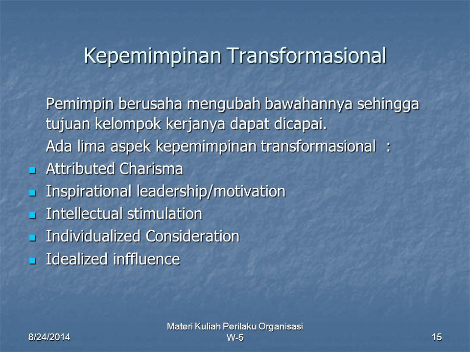 Kepemimpinan Transformasional Pemimpin berusaha mengubah bawahannya sehingga tujuan kelompok kerjanya dapat dicapai. Ada lima aspek kepemimpinan trans