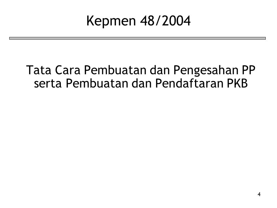 4 Kepmen 48/2004 Tata Cara Pembuatan dan Pengesahan PP serta Pembuatan dan Pendaftaran PKB
