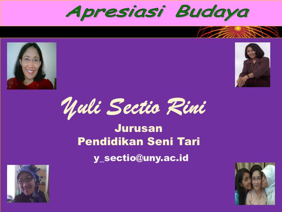 Yuli Sectio Rini Jurusan Pendidikan Seni Tari y_sectio@uny.ac.id
