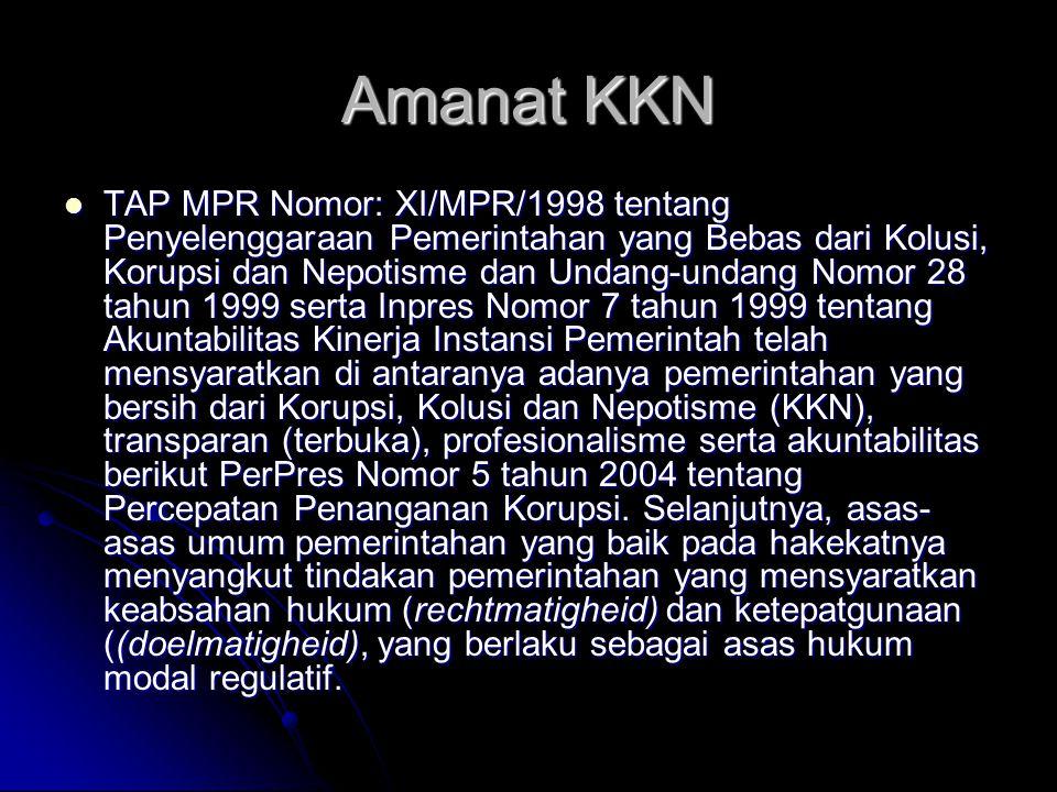 Amanat KKN TAP MPR Nomor: XI/MPR/1998 tentang Penyelenggaraan Pemerintahan yang Bebas dari Kolusi, Korupsi dan Nepotisme dan Undang-undang Nomor 28 ta