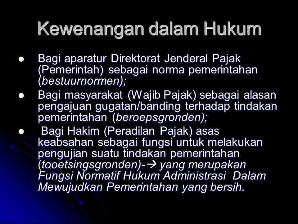 Kewenangan dalam Hukum Bagi aparatur Direktorat Jenderal Pajak (Pemerintah) sebagai norma pemerintahan (bestuurnormen); Bagi aparatur Direktorat Jende