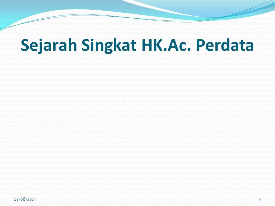 Sejarah Singkat HK.Ac. Perdata 24/08/20144