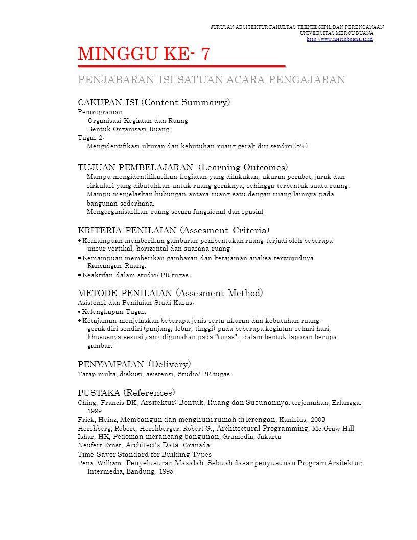 JURUSAN ARSITEKTUR FAKULTAS TEKNIK SIPIL DAN PERENCANAAN UNIVERSITAS MERCU BUANA http://www.mercubuana.ac.id MINGGU KE- 7 PENJABARAN ISI SATUAN ACARA