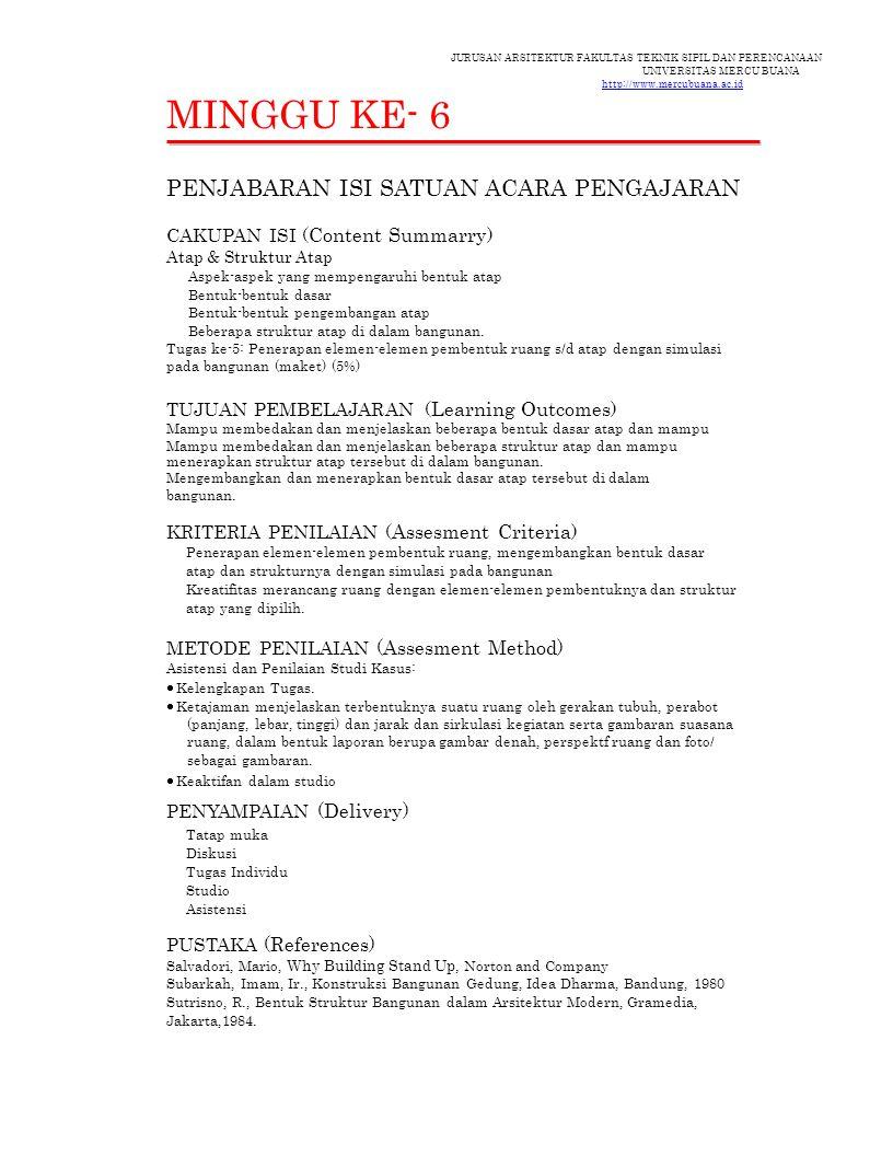 JURUSAN ARSITEKTUR FAKULTAS TEKNIK SIPIL DAN PERENCANAAN UNIVERSITAS MERCU BUANA http://www.mercubuana.ac.id MINGGU KE- 6 PENJABARAN ISI SATUAN ACARA
