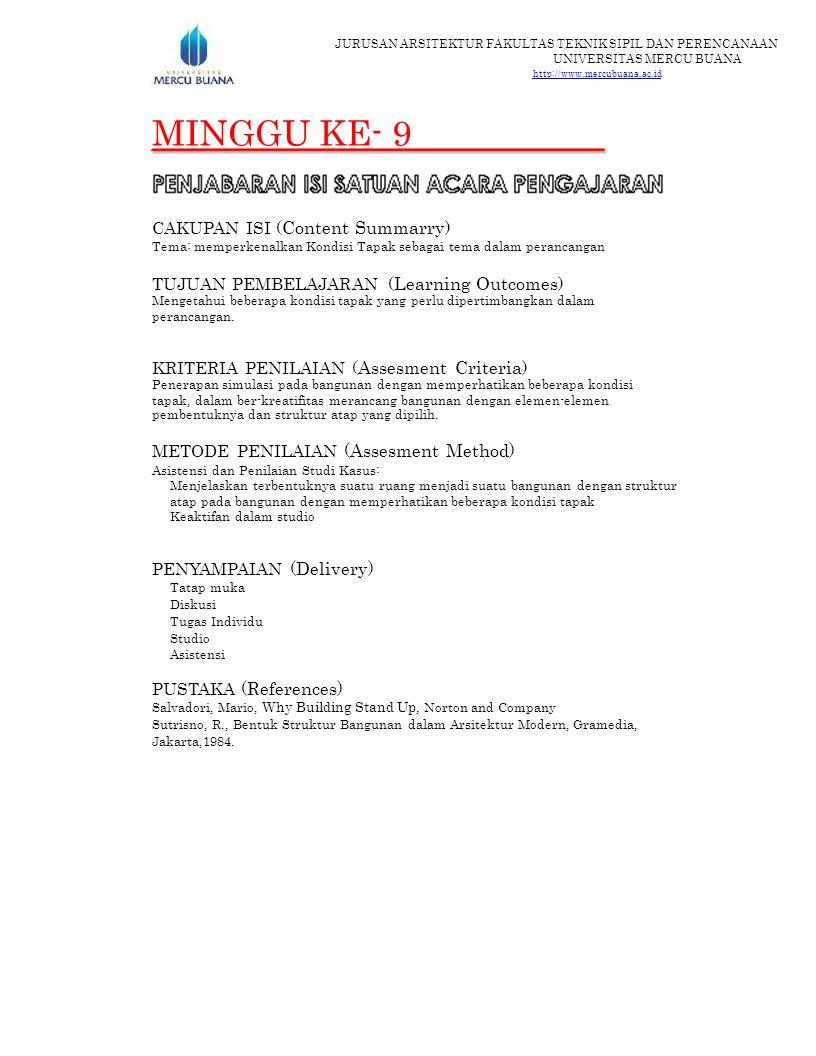 JURUSAN ARSITEKTUR FAKULTAS TEKNIK SIPIL DAN PERENCANAAN UNIVERSITAS MERCU BUANA http://www.mercubuana.ac.id MINGGU KE- 9 CAKUPAN ISI ( Content Summar