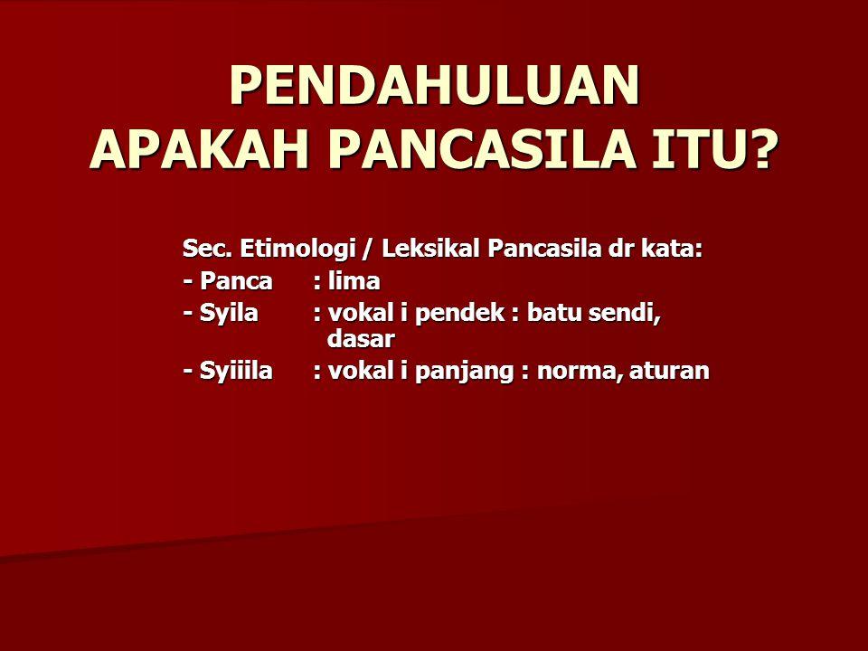 PENDAHULUAN APAKAH PANCASILA ITU. Sec.