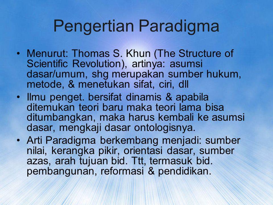 Pengertian Paradigma Menurut: Thomas S.