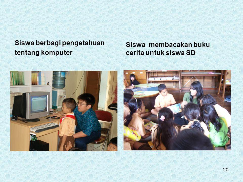 Siswa berbagi pengetahuan tentang komputer Siswa membacakan buku cerita untuk siswa SD 20