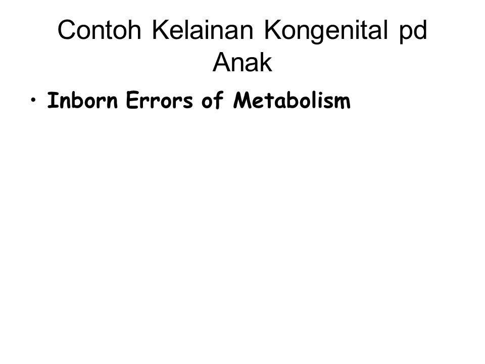 Contoh Kelainan Kongenital pd Anak Inborn Errors of Metabolism