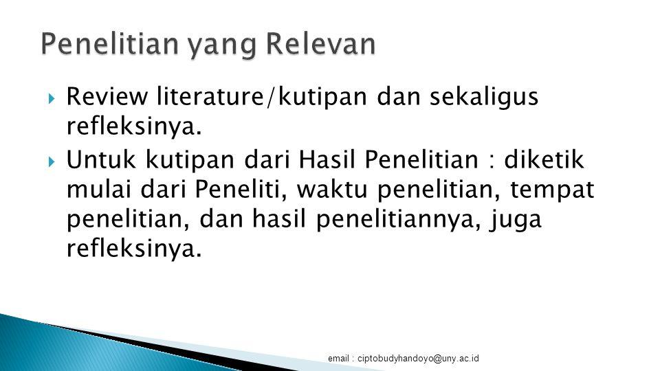  Membaca kembali kutipan-kutipan dan refleksinya, lantas ditulis ditulis dalam bahasa peneliti hingga mengerucut pada topik penelitian, dalam bentuk paragraf-paragraf.