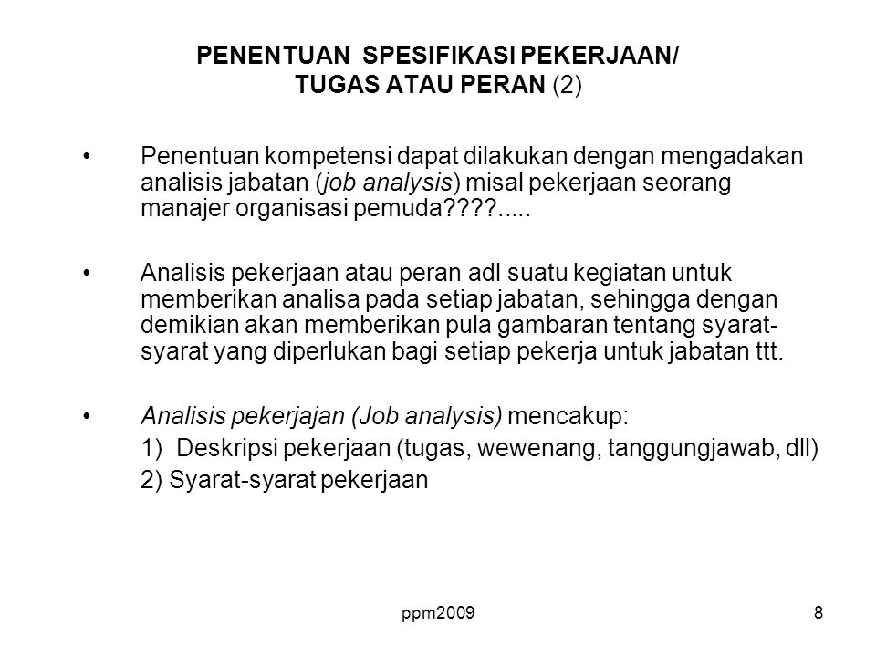 ppm20098 Penentuan kompetensi dapat dilakukan dengan mengadakan analisis jabatan (job analysis) misal pekerjaan seorang manajer organisasi pemuda????.