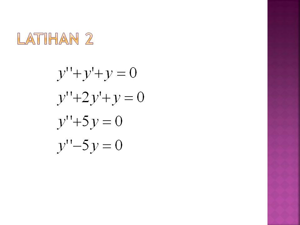  PD tereduksi(PR);  PUPL : y=y c +y p  y c = fungsi komplementer (FC)= PUPR  y p = integral partikular
