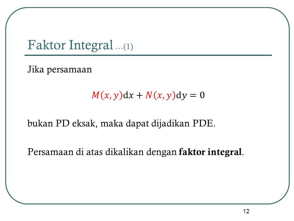 Faktor Integral …(1) 12
