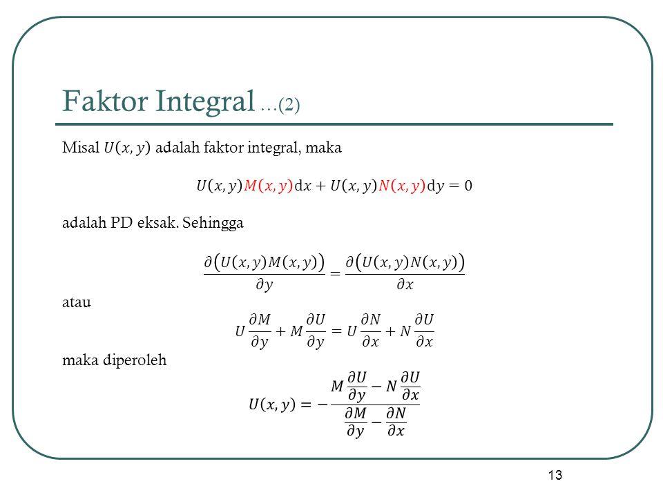 Faktor Integral …(2) 13