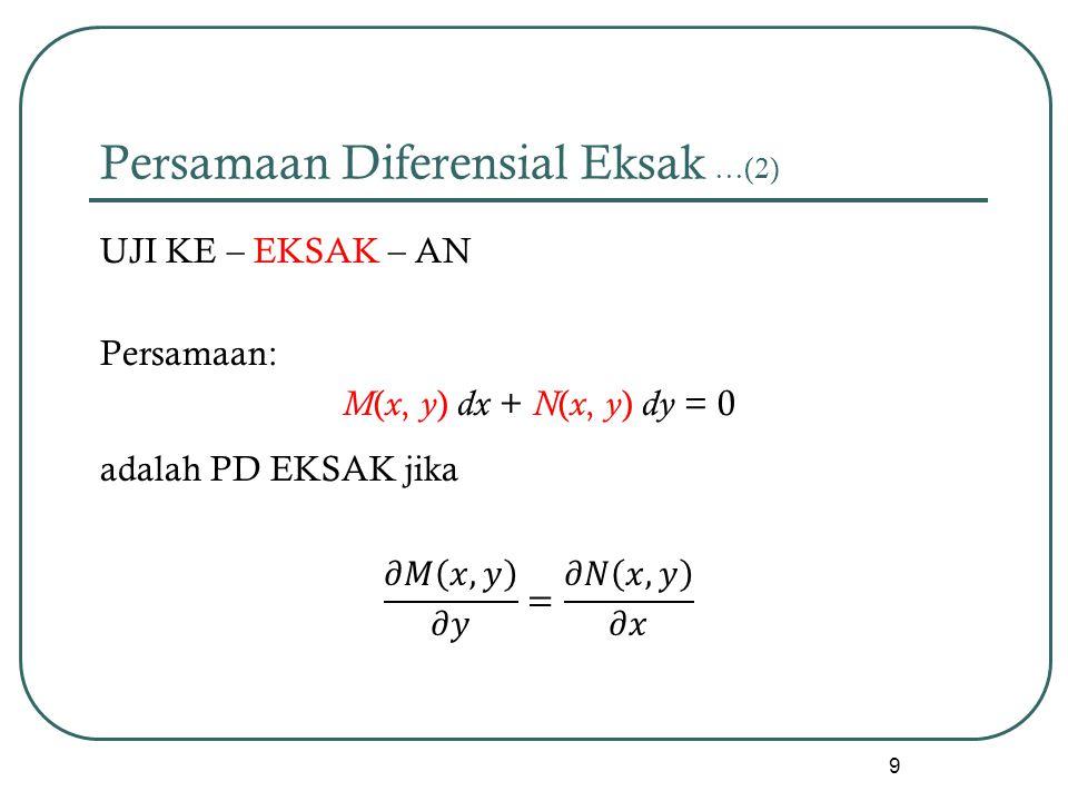 Persamaan Diferensial Eksak …(2) 9