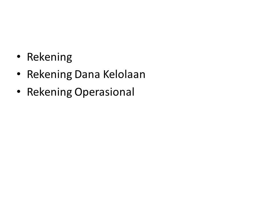 Rekening Rekening Dana Kelolaan Rekening Operasional