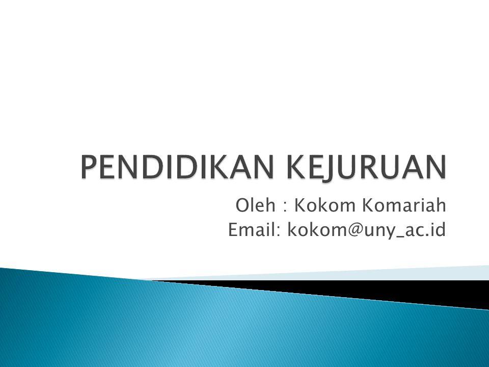 Oleh : Kokom Komariah Email: kokom@uny_ac.id