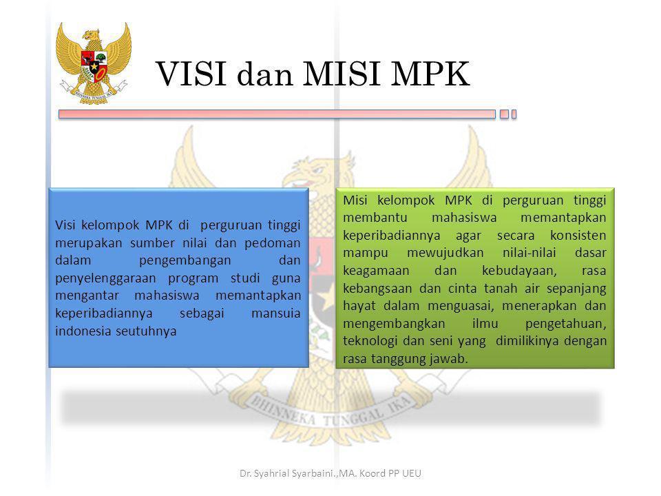 Visi kelompok MPK di perguruan tinggi merupakan sumber nilai dan pedoman dalam pengembangan dan penyelenggaraan program studi guna mengantar mahasiswa