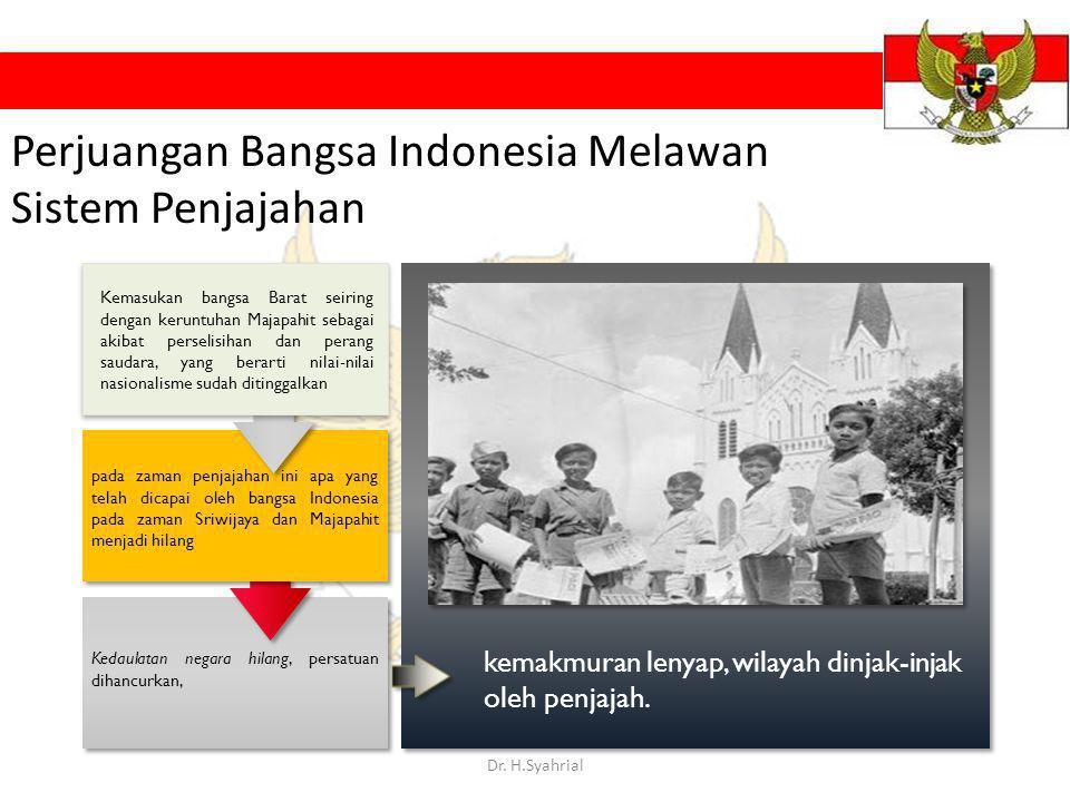 Kedaulatan negara hilang, persatuan dihancurkan, pada zaman penjajahan ini apa yang telah dicapai oleh bangsa Indonesia pada zaman Sriwijaya dan Majap