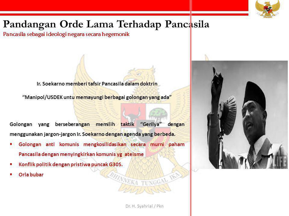 """Pandangan Orde Lama Terhadap Pancasila Pancasila sebagai ideologi negara secara hegemonik Ir. Soekarno memberi tafsir Pancasila dalam doktrin """"Manipol"""