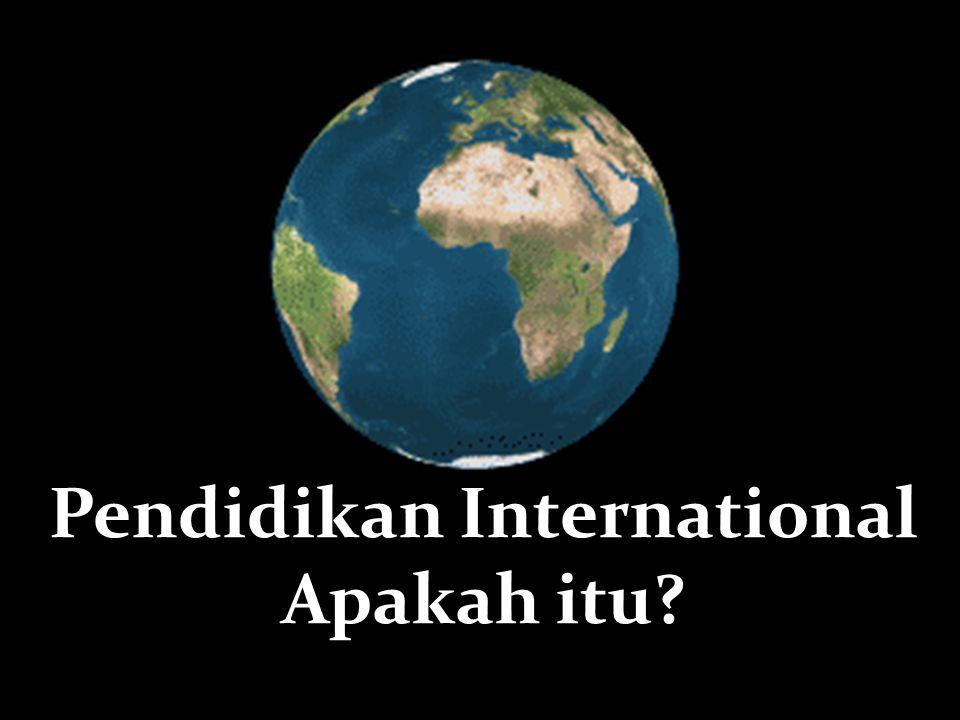 Pendidikan International Apakah itu?