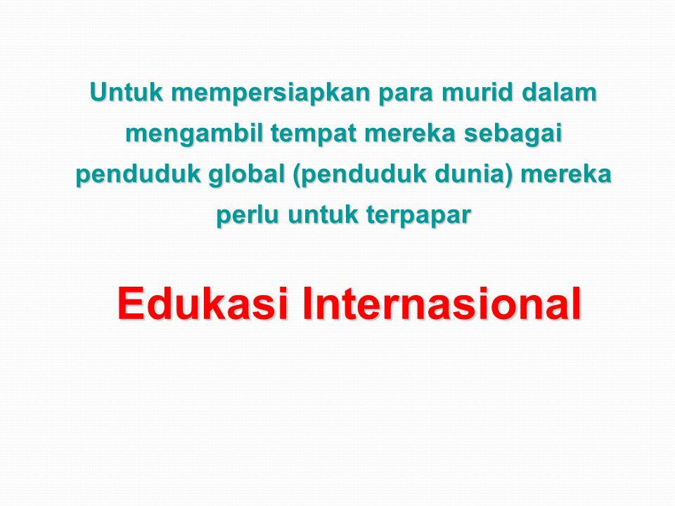 Standar Edukasi Internasional Sebuah terminologi yang menggambarkan sekolah yang: Menggunakan program pendidikan wiralaba/ ijin dari luar negeri Pendidikan diberikan dalam bahasa Inggris atau bahasa asing lainnya (pengajar asing) Menggunakan sumberdaya dan perlengkapan yang dibawa dari luar negeri – sekolah-sekolah seperti ini biasanya sangat tergantung pada sumberdaya yang ada