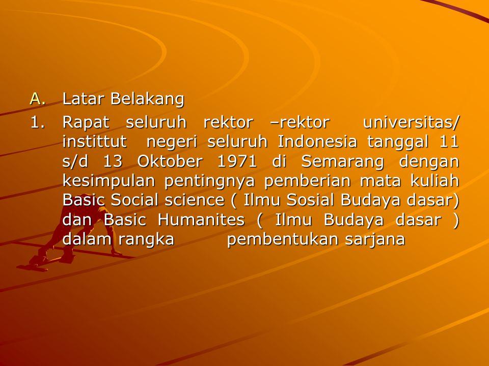 A.Latar Belakang 1. Rapat seluruh rektor –rektor universitas/ instittut negeri seluruh Indonesia tanggal 11 s/d 13 Oktober 1971 di Semarang dengan kes