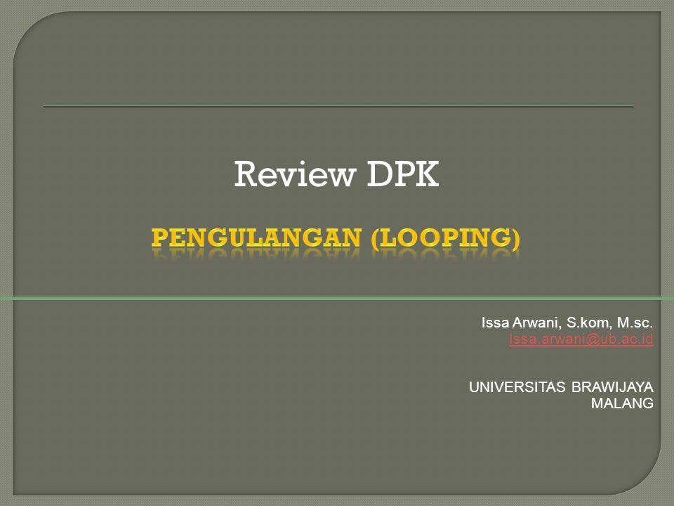 Review DPK Issa Arwani, S.kom, M.sc. Issa.arwani@ub.ac.id UNIVERSITAS BRAWIJAYA MALANG