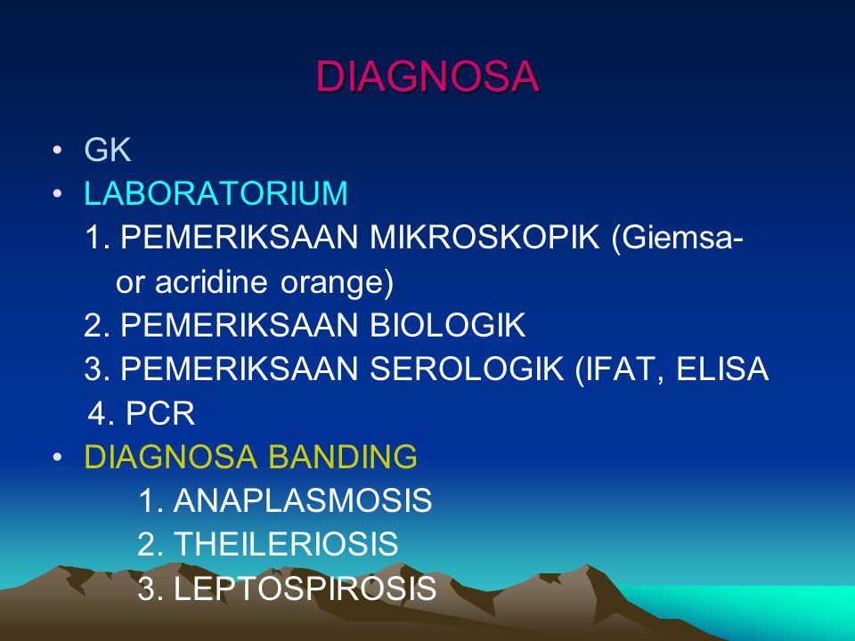 DIAGNOSA GK LABORATORIUM 1. PEMERIKSAAN MIKROSKOPIK (Giemsa- or acridine orange) 2. PEMERIKSAAN BIOLOGIK 3. PEMERIKSAAN SEROLOGIK (IFAT, ELISA 4. PCR