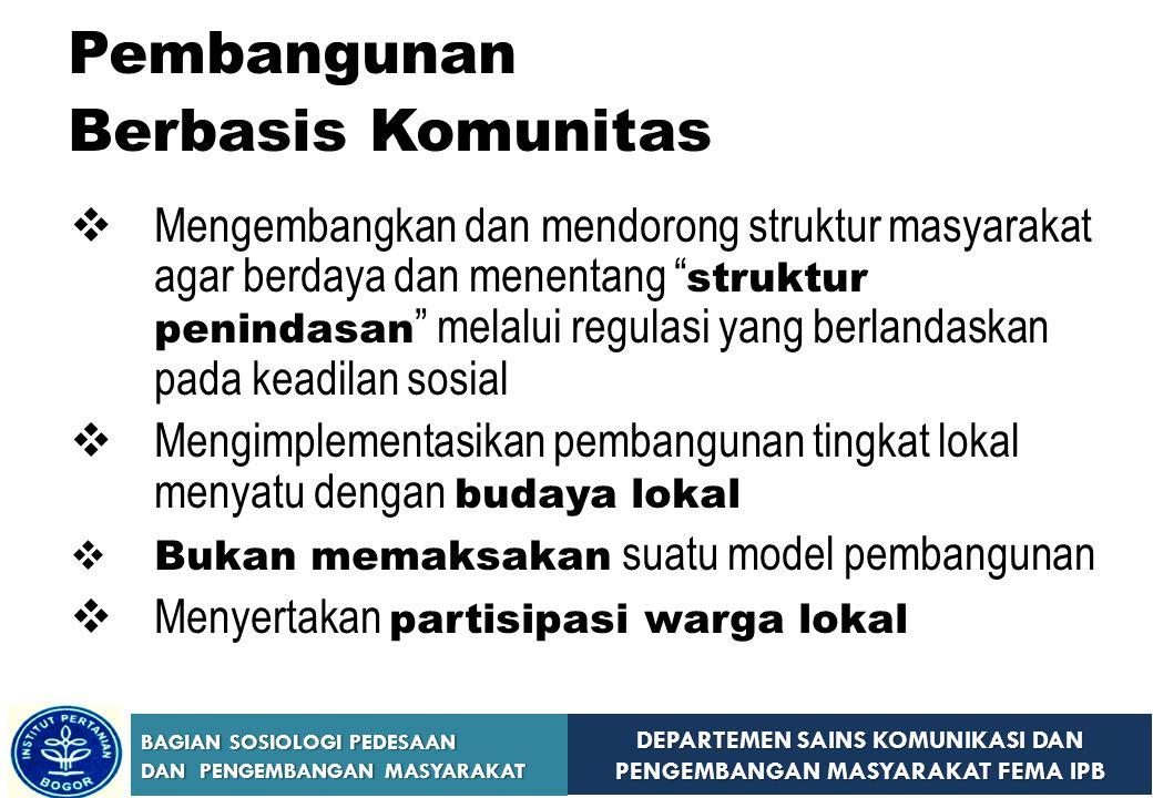 DEPARTEMEN SAINS KOMUNIKASI DAN PENGEMBANGAN MASYARAKAT FEMA IPB BAGIAN SOSIOLOGI PEDESAAN DAN PENGEMBANGAN MASYARAKAT 3.