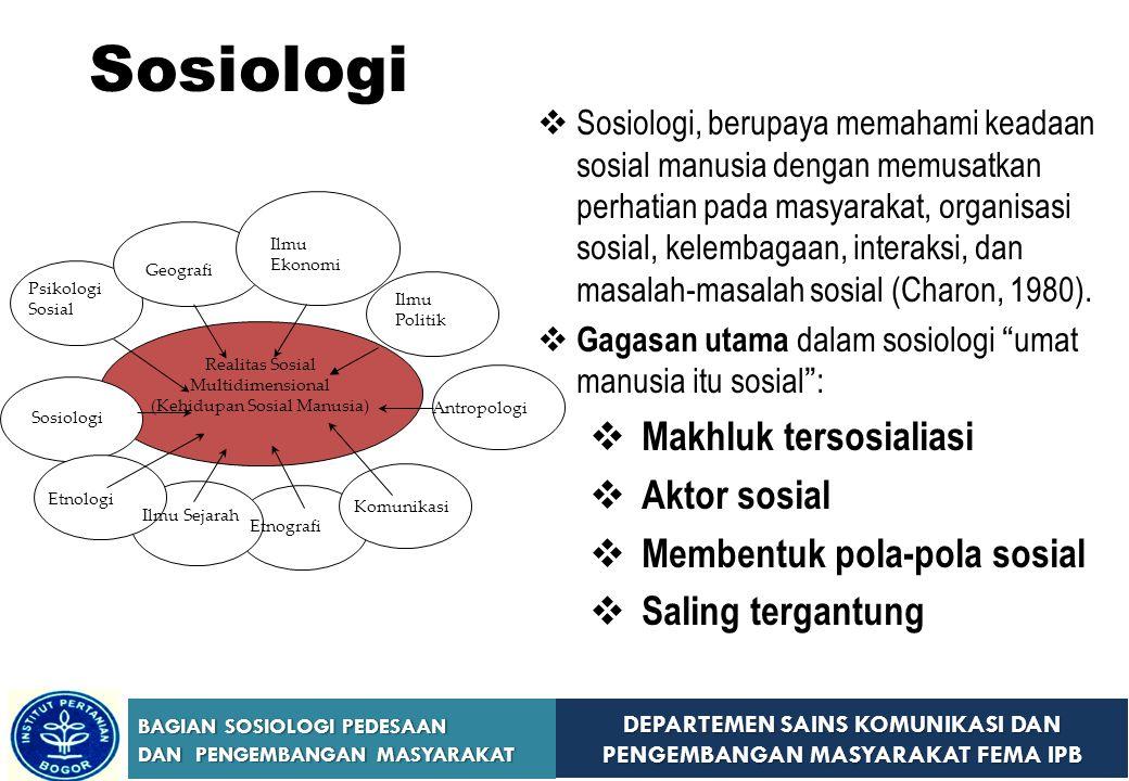 DEPARTEMEN SAINS KOMUNIKASI DAN PENGEMBANGAN MASYARAKAT FEMA IPB BAGIAN SOSIOLOGI PEDESAAN DAN PENGEMBANGAN MASYARAKAT Sosiologi SSosiologi, berupay