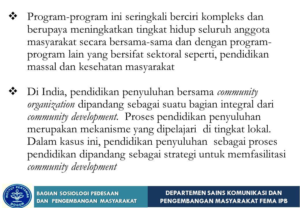 DEPARTEMEN SAINS KOMUNIKASI DAN PENGEMBANGAN MASYARAKAT FEMA IPB BAGIAN SOSIOLOGI PEDESAAN DAN PENGEMBANGAN MASYARAKAT Program Pengembangan Masyarakat