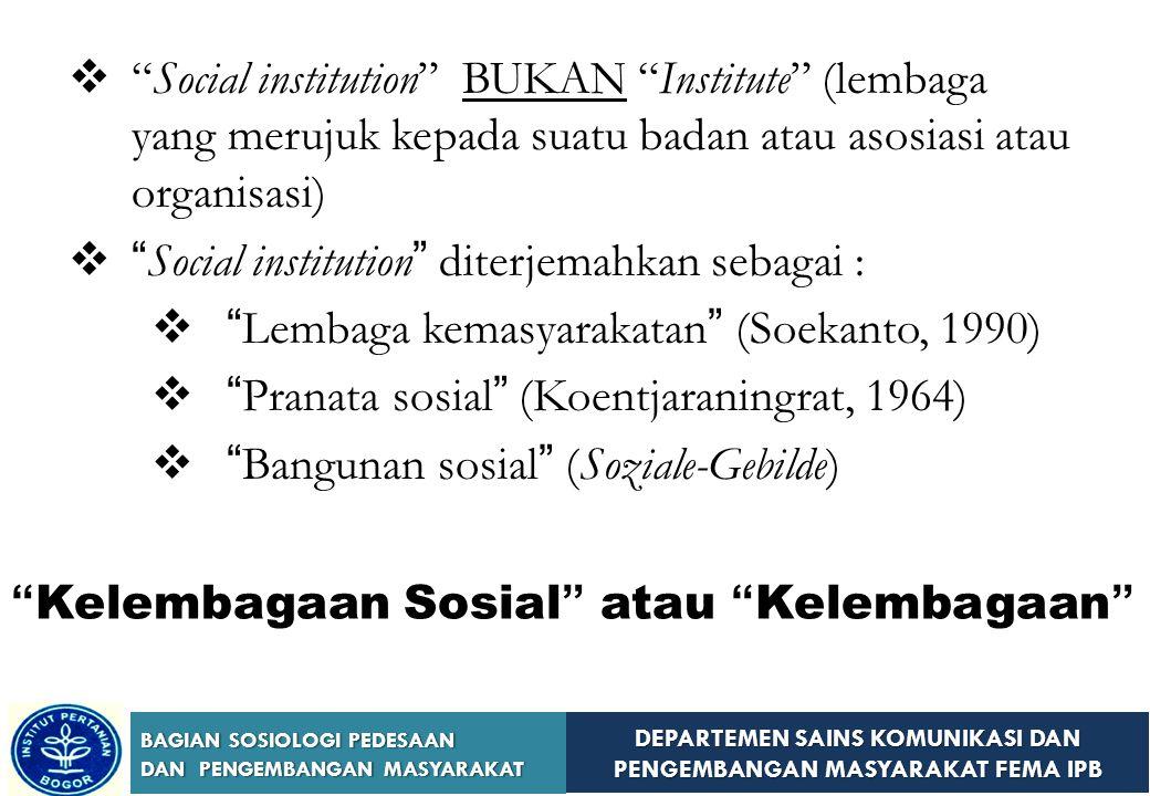 DEPARTEMEN SAINS KOMUNIKASI DAN PENGEMBANGAN MASYARAKAT FEMA IPB BAGIAN SOSIOLOGI PEDESAAN DAN PENGEMBANGAN MASYARAKAT Masyarakat dan Kebudayaan --- Kelembagaan Kebudayaan Masyarakat Sistem Norma Kelakuan Berpola Kelakuan berpola dari manusia dalam kebudayaannya (Koentjaraningrat, 1964)