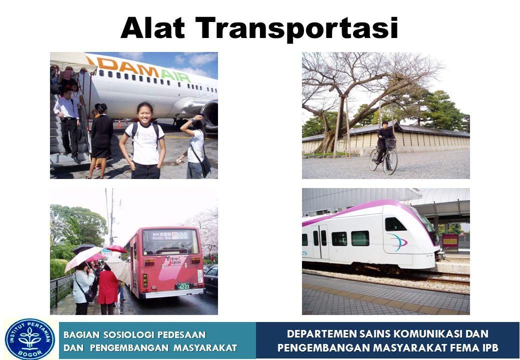 DEPARTEMEN SAINS KOMUNIKASI DAN PENGEMBANGAN MASYARAKAT FEMA IPB BAGIAN SOSIOLOGI PEDESAAN DAN PENGEMBANGAN MASYARAKAT Alat Transportasi