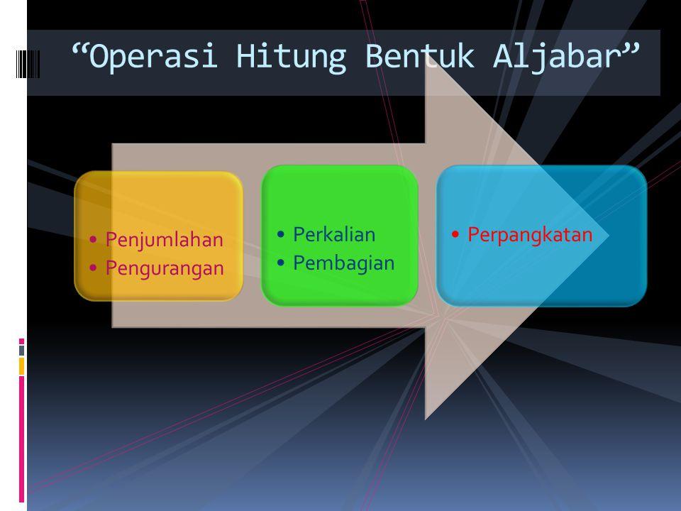 Operasi Hitung Bentuk Aljabar Penjumlahan Pengurangan Perkalian Pembagian Perpangkatan