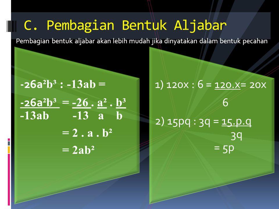 Bilangan berpangkat dapat didefinisikan sebagai berikut : aⁿ = a x a x a x a … x a sebanyak n faktor a adalah bilangan riil dan n bilangan asli D.