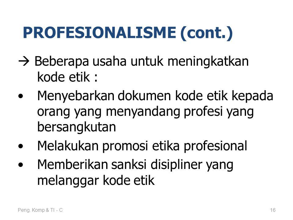  Beberapa usaha untuk meningkatkan kode etik : Menyebarkan dokumen kode etik kepada orang yang menyandang profesi yang bersangkutan Melakukan promosi