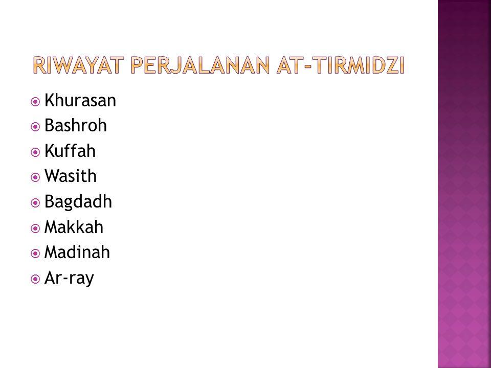  Khurasan  Bashroh  Kuffah  Wasith  Bagdadh  Makkah  Madinah  Ar-ray