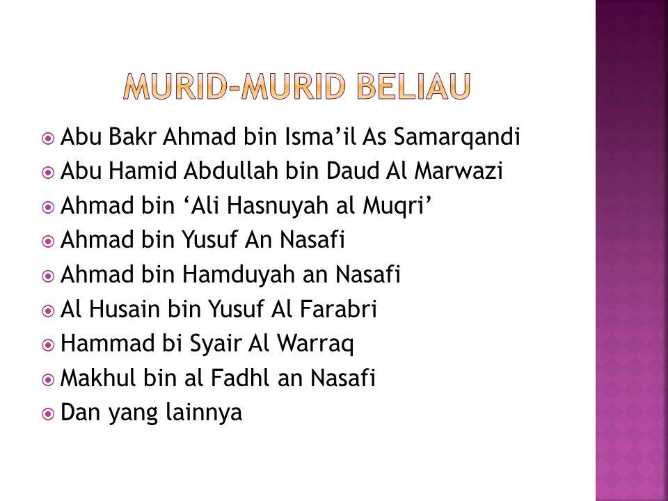  Abu Bakr Ahmad bin Isma'il As Samarqandi  Abu Hamid Abdullah bin Daud Al Marwazi  Ahmad bin 'Ali Hasnuyah al Muqri'  Ahmad bin Yusuf An Nasafi 