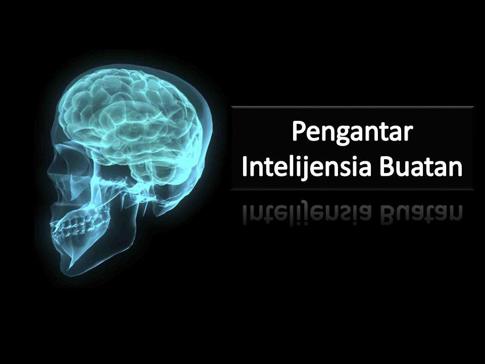 Berpikir seperti manusia Masalah: Sejauh manakah proses berpikir manusia dapat diabstraksikan .