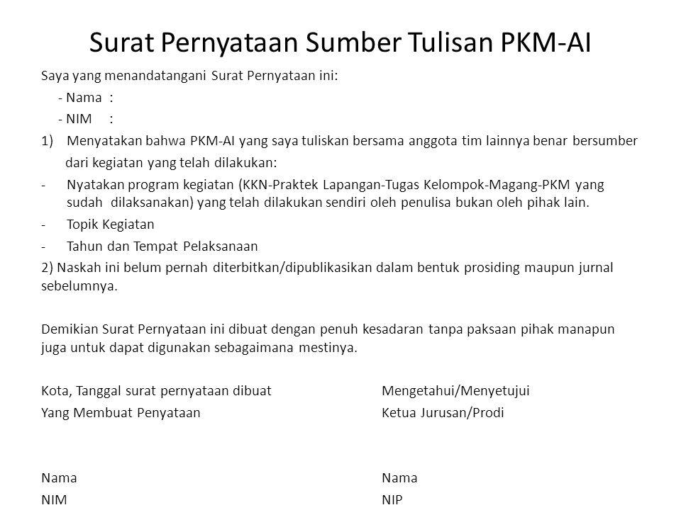 Surat Pernyataan Sumber Tulisan PKM-AI Saya yang menandatangani Surat Pernyataan ini: - Nama: - NIM: 1)Menyatakan bahwa PKM-AI yang saya tuliskan bers
