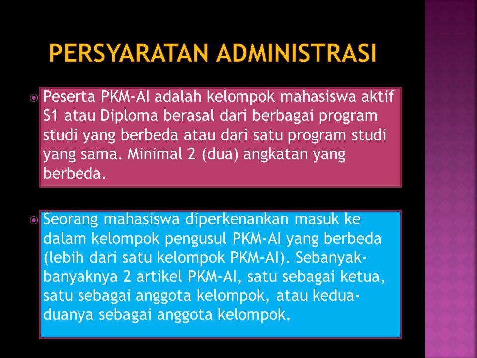  Peserta PKM-AI adalah kelompok mahasiswa aktif S1 atau Diploma berasal dari berbagai program studi yang berbeda atau dari satu program studi yang sa