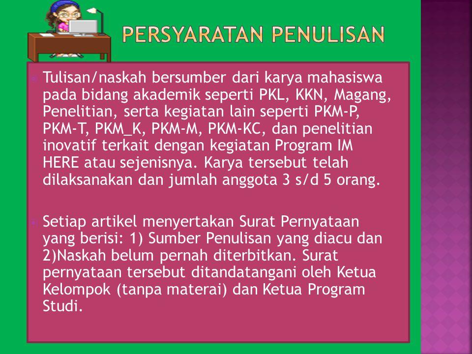  Tulisan/naskah bersumber dari karya mahasiswa pada bidang akademik seperti PKL, KKN, Magang, Penelitian, serta kegiatan lain seperti PKM-P, PKM-T, P