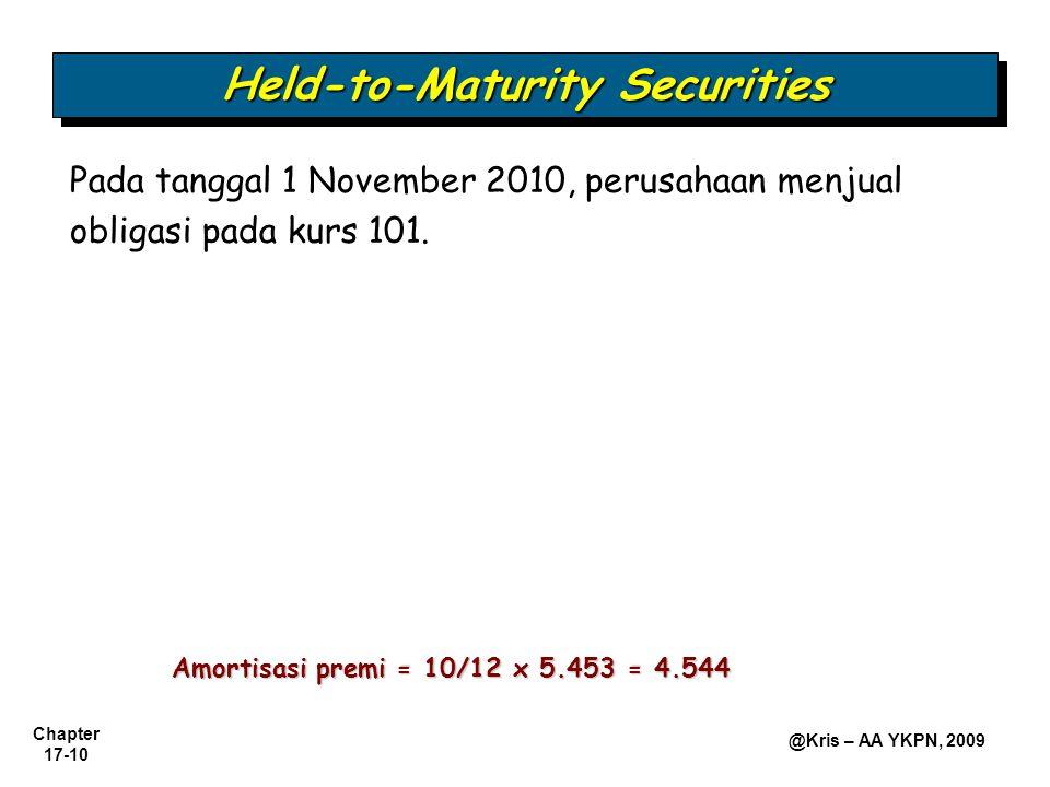 Chapter 17-10 @Kris – AA YKPN, 2009 Pada tanggal 1 November 2010, perusahaan menjual obligasi pada kurs 101.
