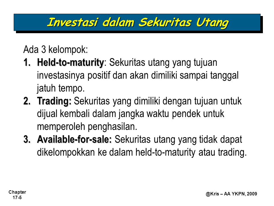 Chapter 17-6 @Kris – AA YKPN, 2009 Investasi dalam Sekuritas Utang
