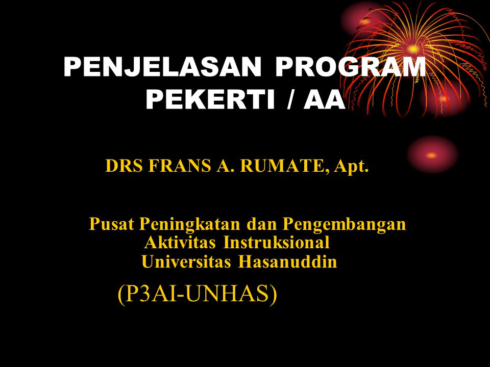 PENJELASAN PROGRAM PEKERTI / AA DRS FRANS A.RUMATE, Apt.